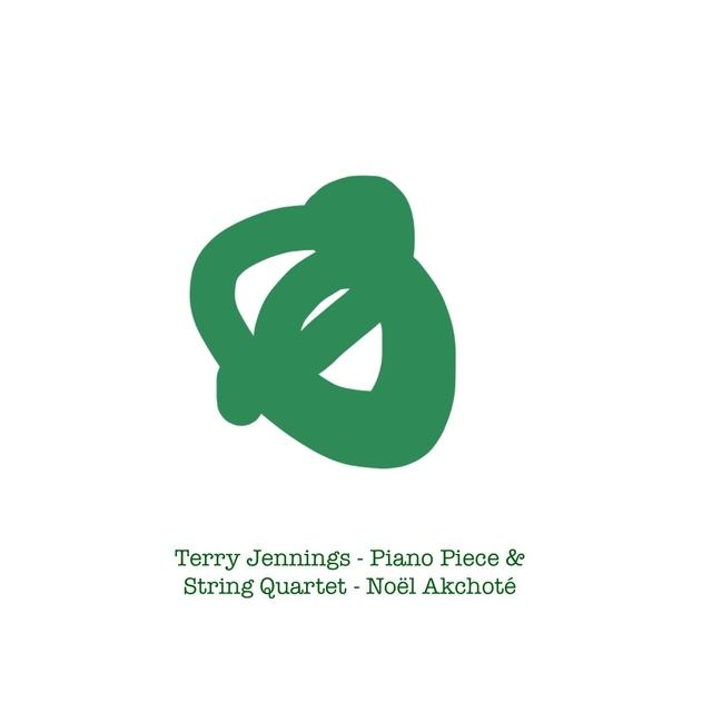 Terry Jennings: Piano Piece & String Quartet