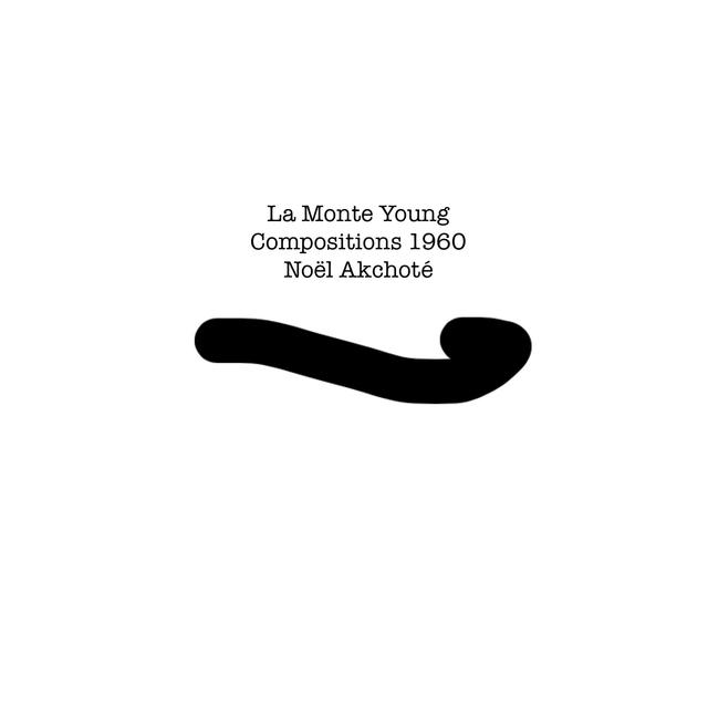La Monte Young: Compositions 1960