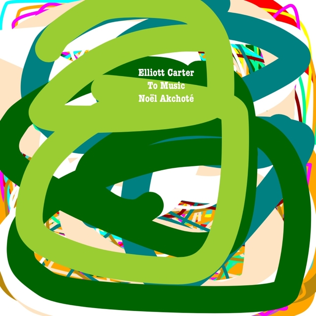 Elliott Carter: To Music