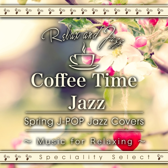 Coffee Table Jazz: Spring J-POP Jazz Covers