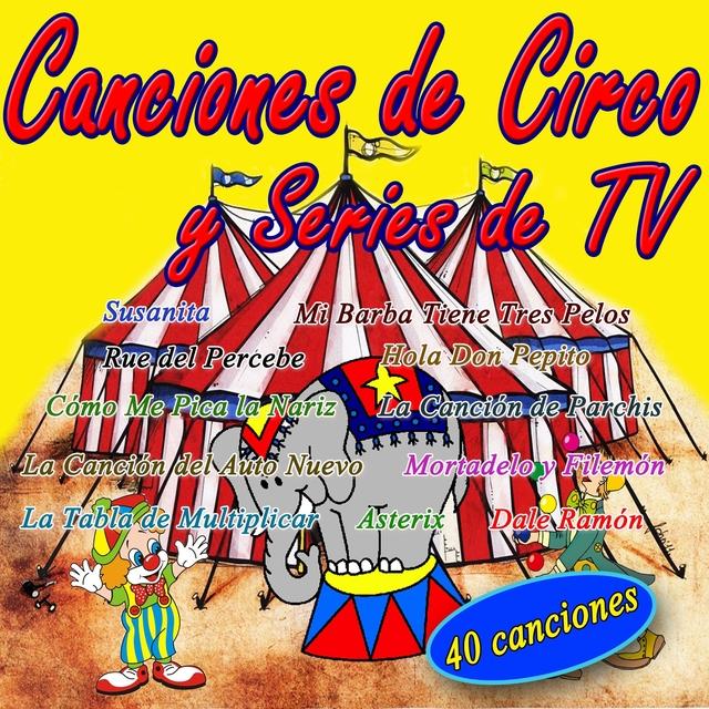 Canciones Infantiles de Circo y Series de Tv