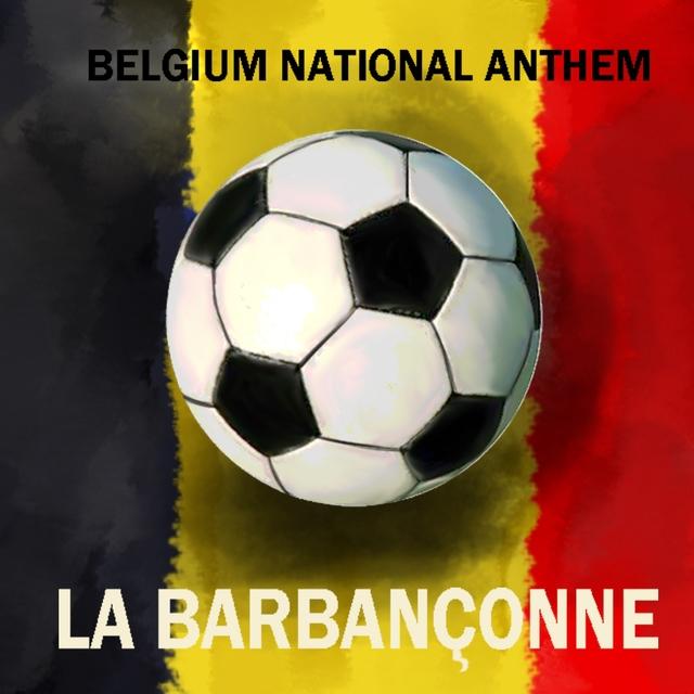 Belgium National Anthem - La Brabanconne
