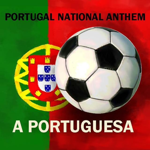 Portugal National Anthem - A Portuguesa