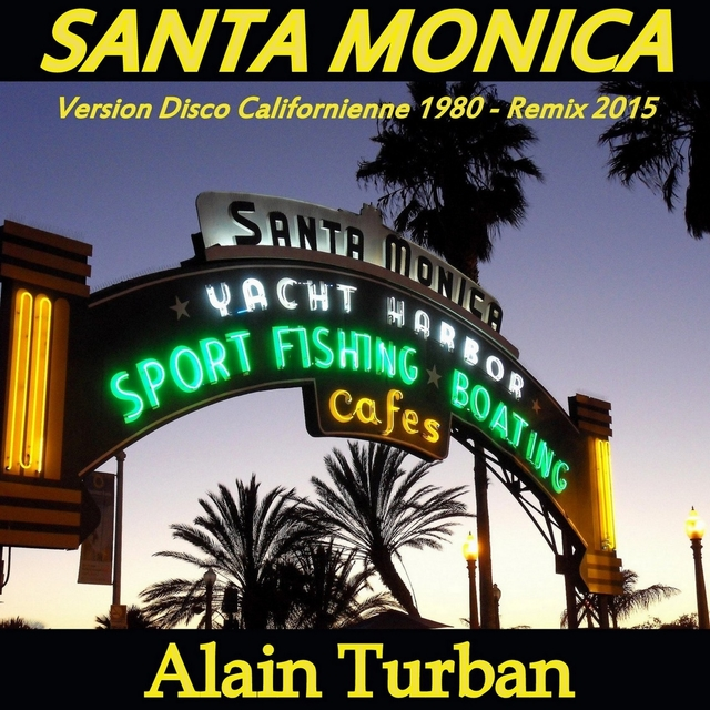 Santa Monica (Version Disco californienne 1980) [Remix 2015]