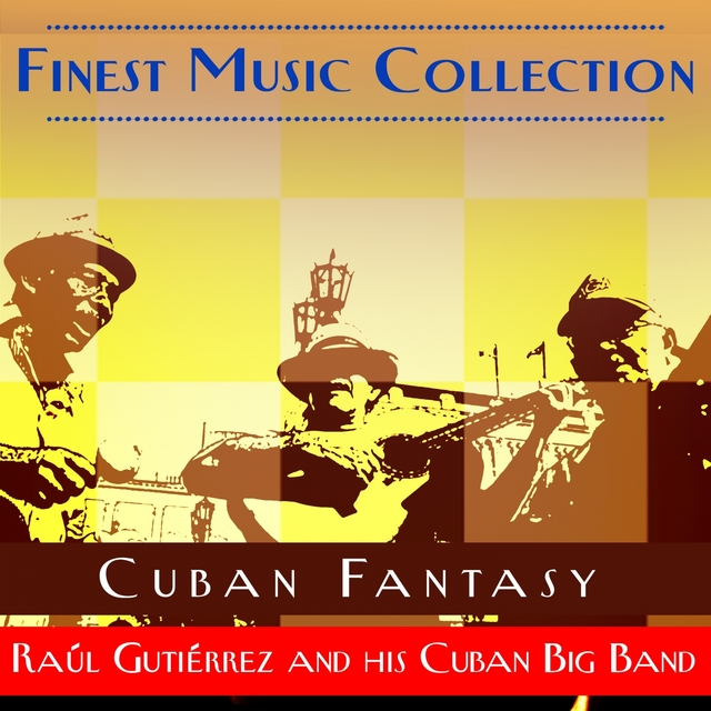 Finest Music Collection: Cuban Fantasy