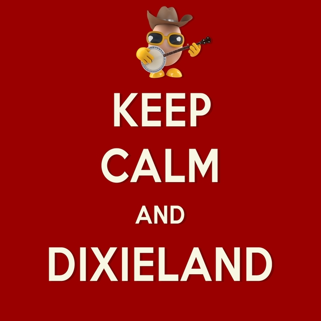 Keep Calm and Dixieland