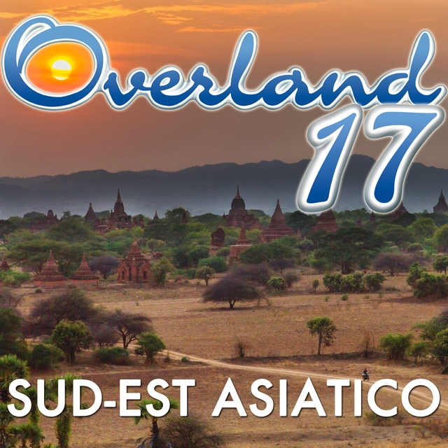 Overland 17: L'estremo sud-est asiatico (The Best Of)