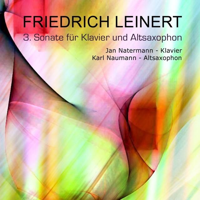 Friedrich Leinert : Sonate für Klavier und Altsaxophon, Vol. 3