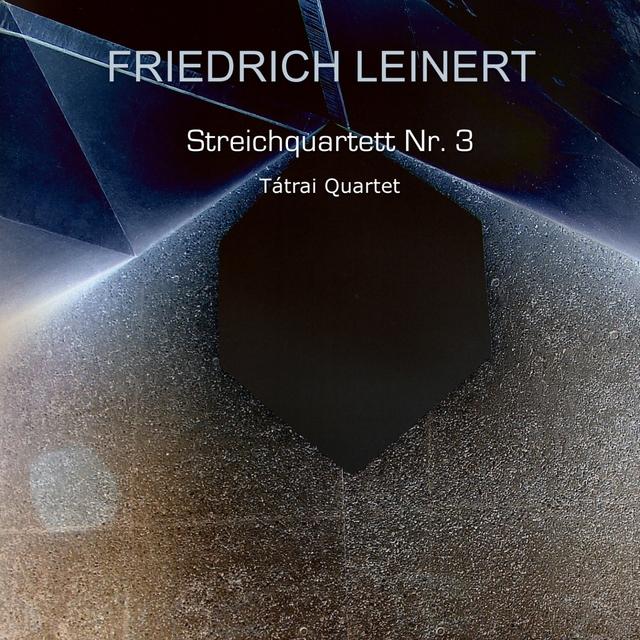 Friedrich Leinert: Streichquartett No. 3