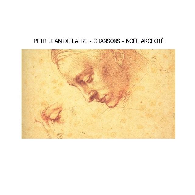 Petit Jean de Latre: Chansons