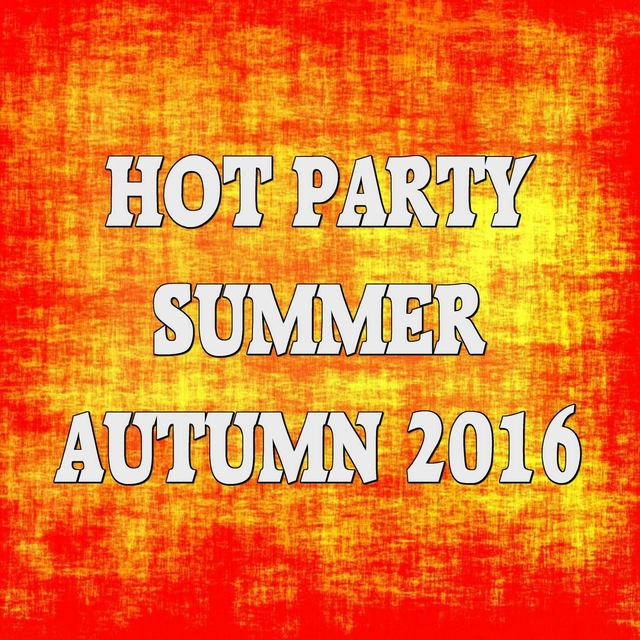 Hot Party Summer Autumn 2016