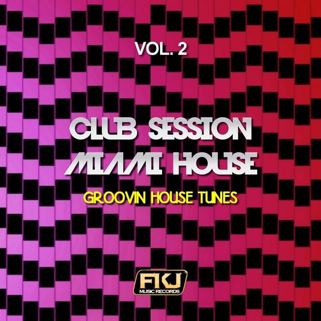 Club Session Miami House, Vol. 2