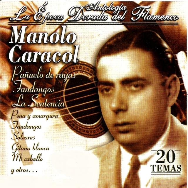 """Manolo Caracol """"Antología la Época Dorada del Flamenco"""""""