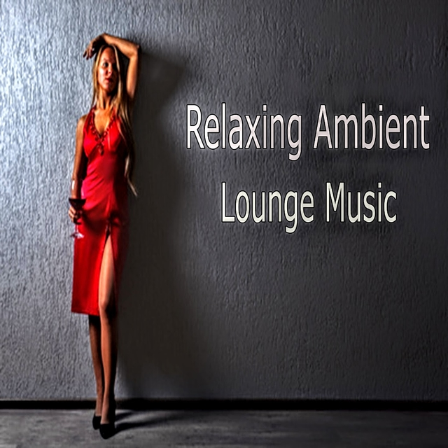 Relaxing Ambient Lounge Music