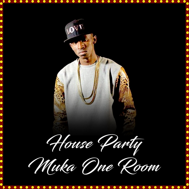 House Party Muka One Room