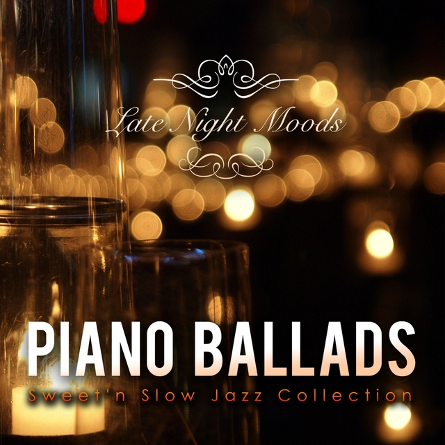 Piano Ballads - Smooth Jazz Covers Collection