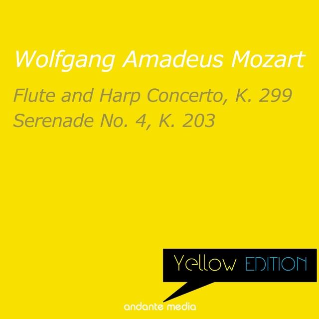 Yellow Edition - Mozart: Flute and Harp Concerto, K. 299 & Serenade No. 4, K. 203