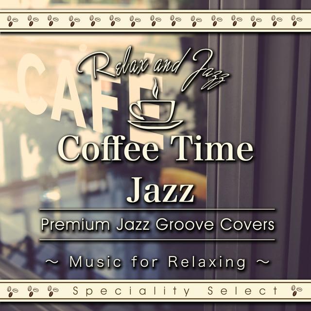 Coffee Table Jazz: Premium Jazz Groove Best