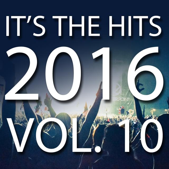 It's The Hits! 2016, Vol. 10