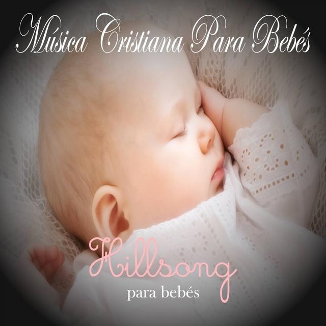 Música Cristiana Para Bebés: Hillsong, Vol. 1