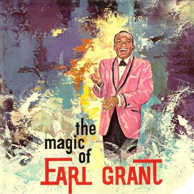 The Magic of Earl Grant