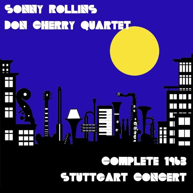 Couverture de Sonny Rollins, Don Cherry Quartet: Complete 1963 Stuttgart Concert