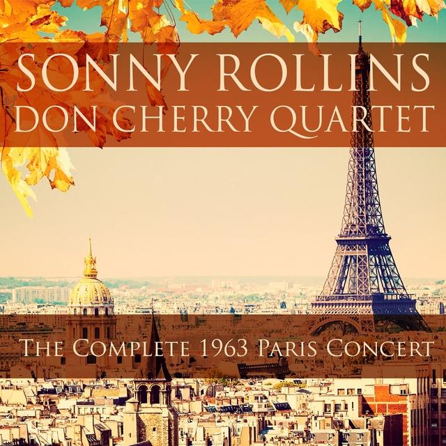 Sonny Rollins, Don Cherry Quartet: The Complete 1963 Paris Concert