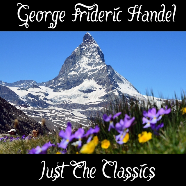 George Frideric Handel: Just The Classics