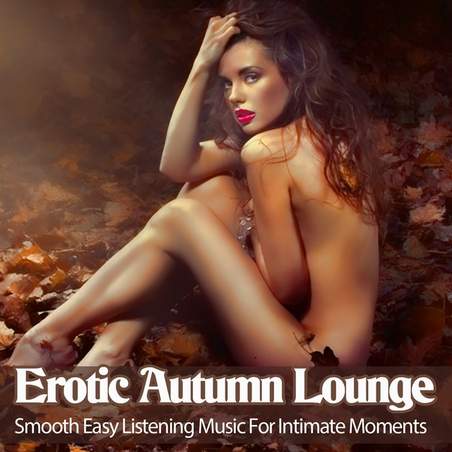 Erotic Autumn Lounge
