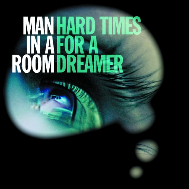 Hard Times for a Dreamer