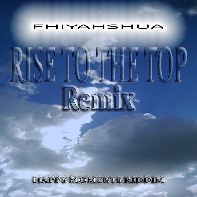 Rise to the Top (Remix) [Happy Moments Riddim]