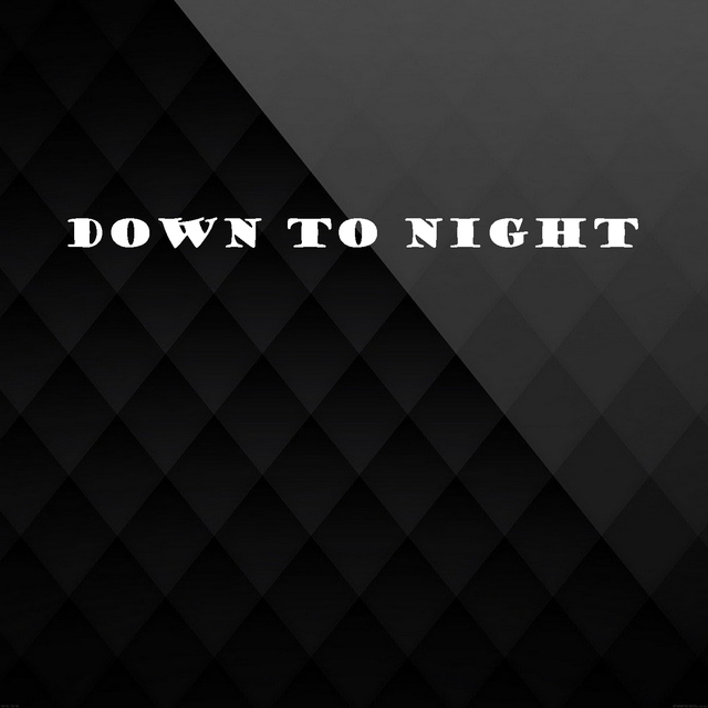 Down to Night