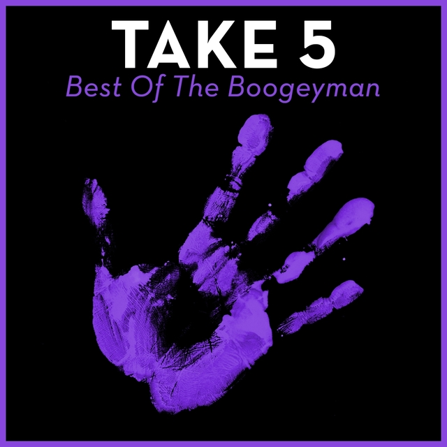 Take 5 - Best Of The Boogeyman