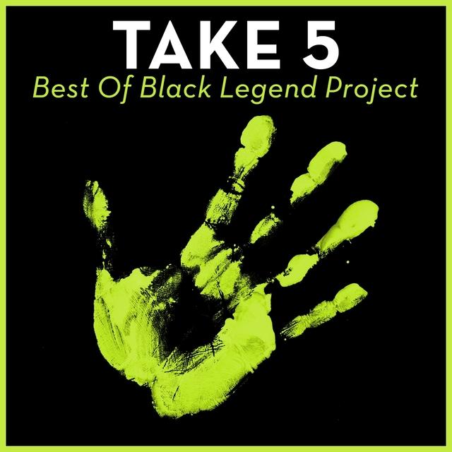 Take 5 - Best Of Black Legend Project