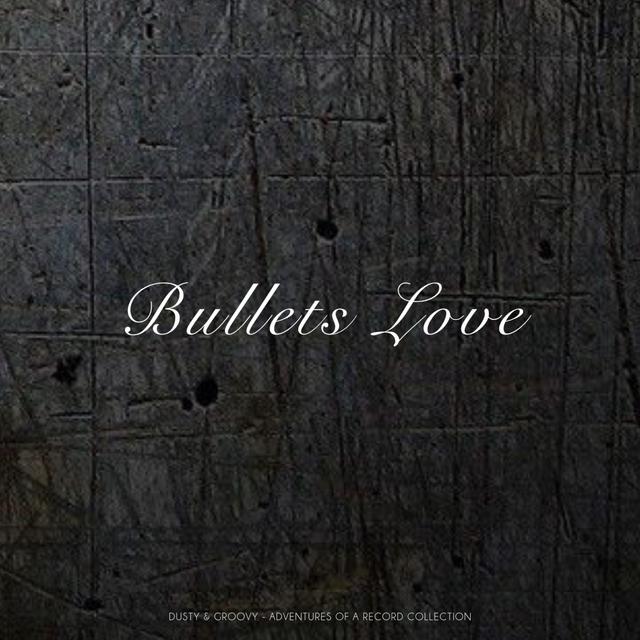 Bullets Love
