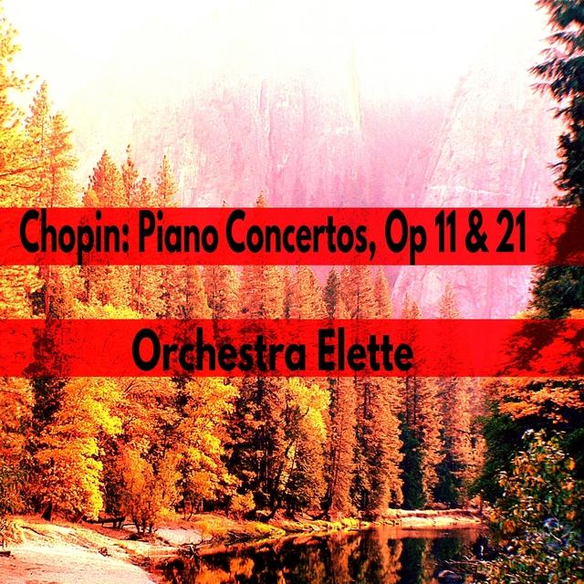 Chopin: Piano Concertos, Op 11 & 21