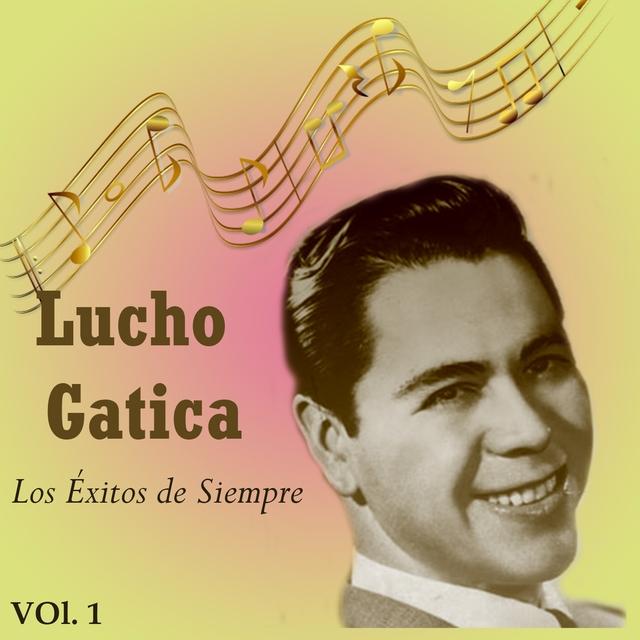 Lucho Gatica - Los Éxitos de Siempre, Vol. 1