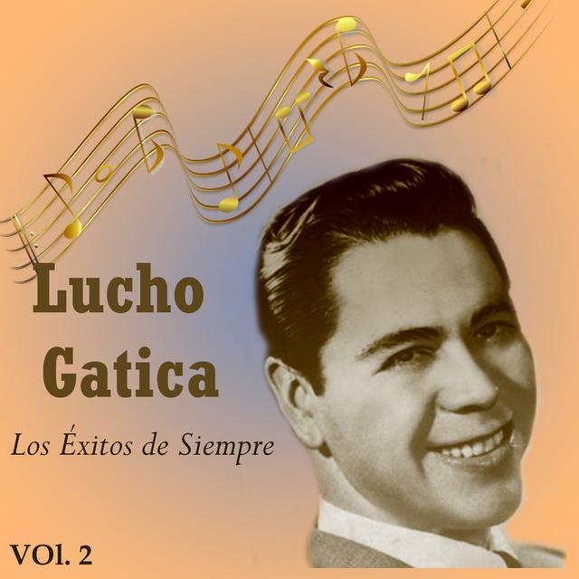 Lucho Gatica - Los Éxitos de Siempre, Vol. 2