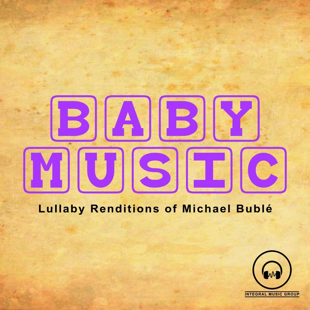 Lullaby Renditions of Michael Bublé