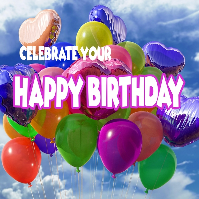 Celebrating Your Happy Birthday
