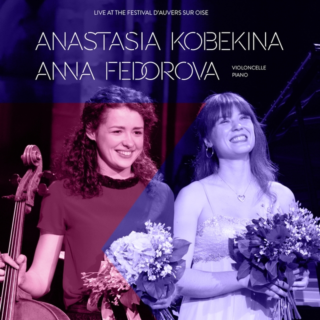 Anastasia Kobekina, Anna Fedorova: Live at Festival d'Auvers-sur-Oise