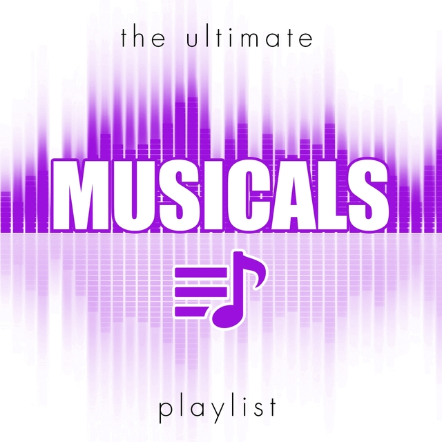 The Ultimate Musicals Playlist