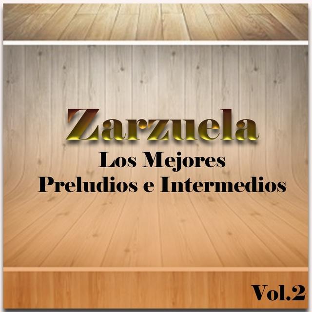 Zarzuela - Los Mejores Preludios e Intermedios, Vol. 2