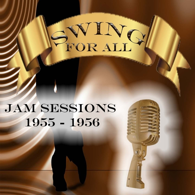Swing for All, Jam Sessions 1955 - 1956