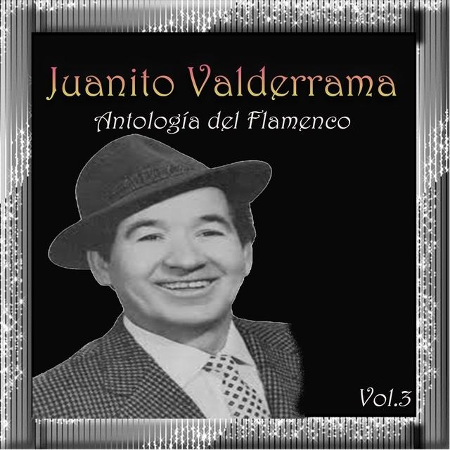Juanito Valderrama - Antología del Flamenco, Vol. 3