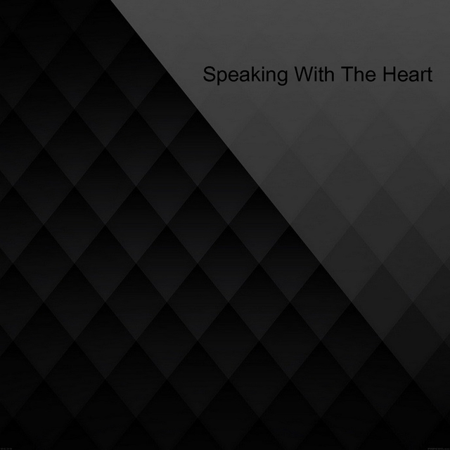 Speaking with the Heart