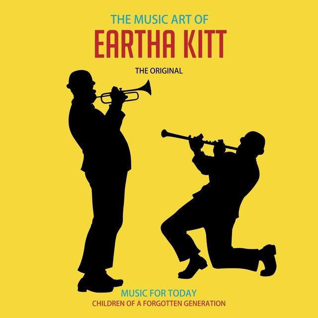 The Music Art of Eartha Kitt (That Bad Eartha)