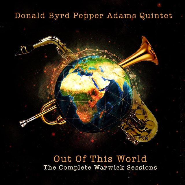 Donald Byrd Pepper Adams Quintet: Out of This World - The Complete Warwick Sessions
