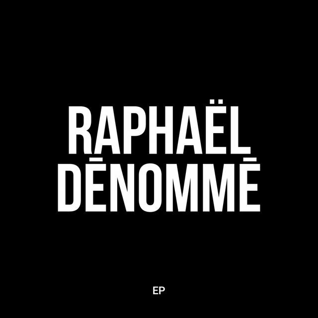 Raphaël Dénommé - EP