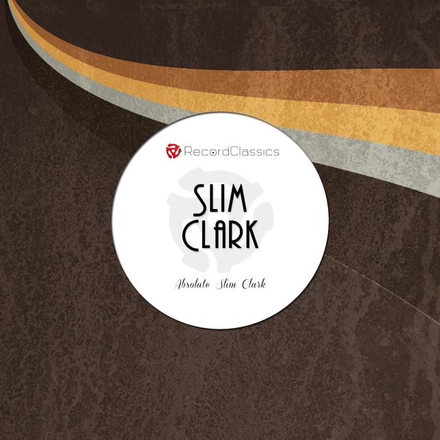 Absolute Slim Clark
